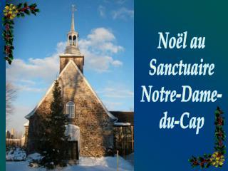 No l au Sanctuaire Notre-Dame- du-Cap