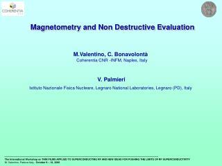 M.Valentino,  C. Bonavolontà Coherentia CNR -INFM, Naples, Italy V. Palmieri