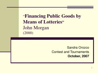 """ Financing Public Goods by Means of Lotteries "" John Morgan (2000)"
