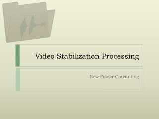 Video Stabilization Processing