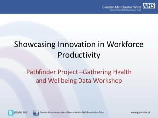 Showcasing Innovation in Workforce Productivity