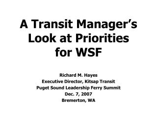 A Transit Manager s  Look at Priorities  for WSF
