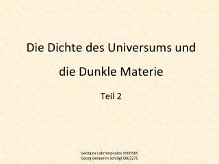 Die Dichte des Universums und die Dunkle Materie  Teil 2