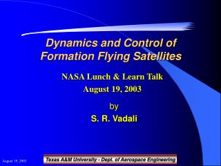 Dynamics and Control of Formation Flying Satellites