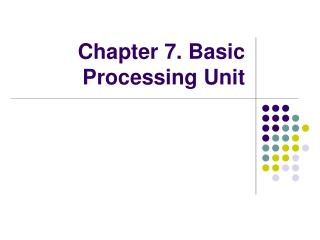 Chapter 7. Basic Processing Unit