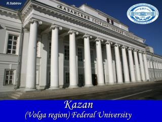 Kazan ( Volga region )  Federal University