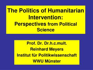The Politics of Humanitarian Intervention: Perspectives  from Political Science