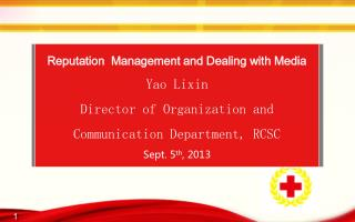 Reputation  Management and Dealing with Media Yao Lixin
