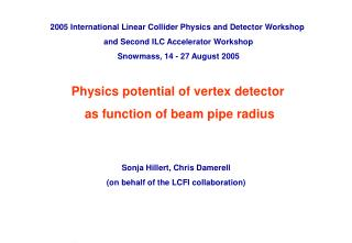 Physics potential of vertex detector  as function of beam pipe radius