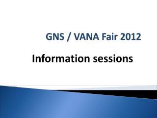 GNS / VANA Fair 2012