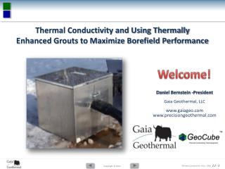Thermal Conductivity and Using Thermally Enhanced Grouts to Maximize Borefield Performance