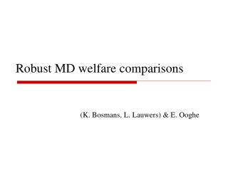 Robust MD welfare comparisons