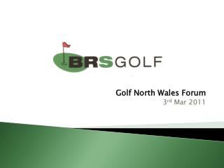 Golf North Wales Forum 3 rd  Mar 2011