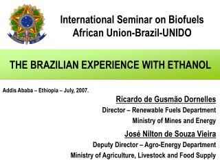 THE BRAZILIAN EXPERIENCE WITH ETHANOL