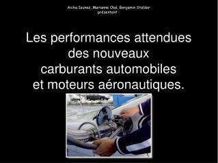 Les performances attendues  des nouveaux  carburants automobiles  et moteurs aéronautiques.
