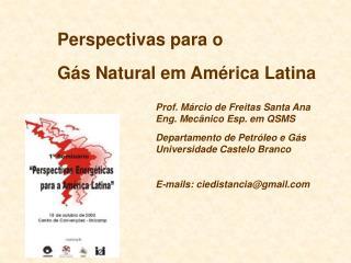 Prof. Márcio de Freitas Santa Ana Eng. Mecânico Esp. em QSMS Departamento de Petróleo e Gás