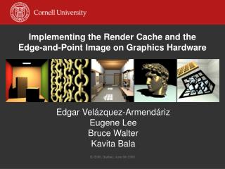Implementing the Render Cache and the Edge-and-Point Image on Graphics Hardware