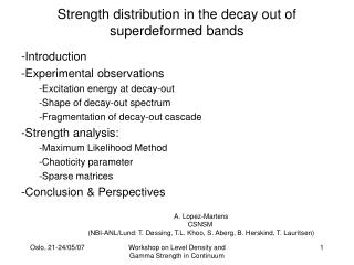 Strength distribution in the decay out of superdeformed bands