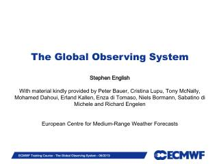 The Global Observing System Stephen English