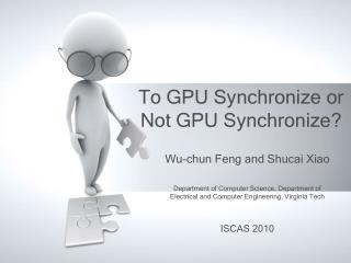 To GPU Synchronize or Not GPU Synchronize?