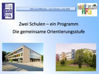 Zwei Schulen – ein Programm Die gemeinsame Orientierungsstufe