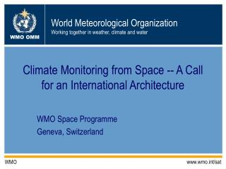 Climate Monitoring from Space -- A Call for an International Architecture