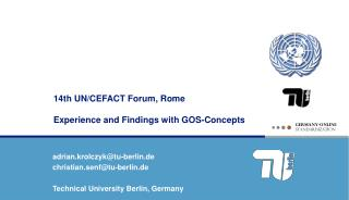 14th UN/CEFACT Forum, Rome Experience and Findings with GOS-Concepts