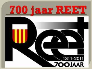 700 jaar REET
