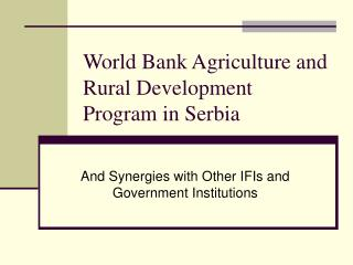 World Bank Agriculture and Rural Development Program in Serbia