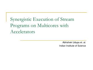 Synergistic Execution of Stream Programs on Multicores with Accelerators