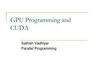 GPU Programming and CUDA