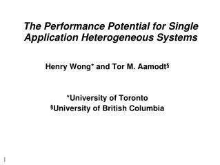 The Performance Potential for Single Application Heterogeneous Systems