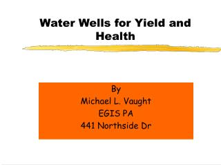 Water Wells for Yield and Health