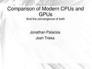 Comparison of Modern CPUs and GPUs And the convergence of both