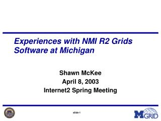 Experiences with NMI R2 Grids Software at Michigan