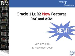 Oracle 11g R2  New  Features  RAC and ASM