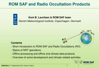 Kent B. Lauritsen & ROM SAF team Danish Meteorological Institute, Copenhagen, Denmark 	Contents