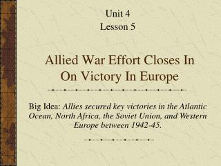Allied War Effort Closes In On Victory In Europe