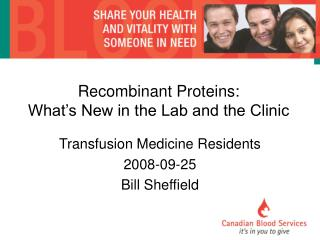 Recombinant Proteins:  What's New in the Lab and the Clinic
