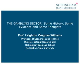 THE GAMBLING SECTOR: Some History, Some Evidence and Some Thoughts