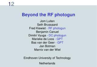 Beyond the RF photogun