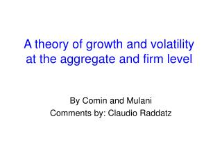 A theory of growth and volatility at the aggregate and firm level