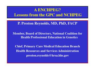 A ENCHPEG?  Lessons from the GPC and NCHPEG