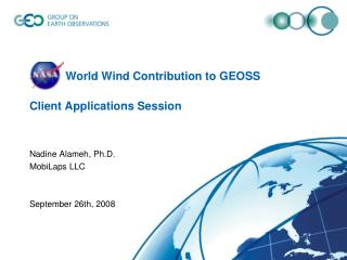 NASA World Wind Contribution to GEOSS Client Applications Session