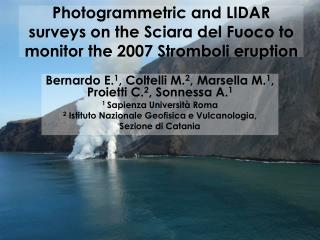 Photogrammetric and LIDAR surveys on the Sciara del Fuoco to monitor the 2007 Stromboli eruption