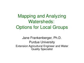 Mapping and Analyzing Watersheds: Options for Local Groups