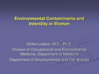 Environmental Contaminants and Infertility in Women