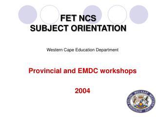 FET NCS  SUBJECT ORIENTATION