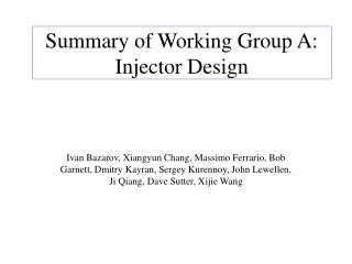 Summary of Working Group A: Injector Design