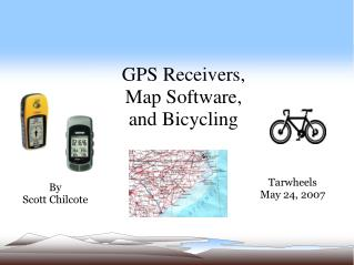 GPS Receivers,  Map Software,  and Bicycling
